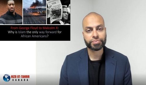 Canada: From George Floyd to Malcolm X; Why is Islam the only way forward for African Americans?