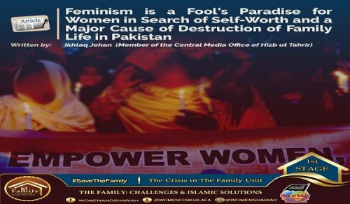 Feminism is a Fool's Paradise for Women in Search of Self-Worth and a Major Cause of Destruction of Family Life in Pakistan
