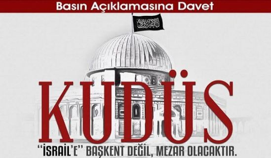 """UPDATED Wilayah Turkey:  """"Unite for Jerusalem (Kudus) - Jerusalem is not the capital of Israel but its tomb!"""""""