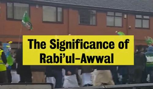 The Remembrance of the Birth of the Prophet ( (saw on the 12th of Rabii' ul-Awwal Is a Remembrance of Guidance, Honour and Consolidation