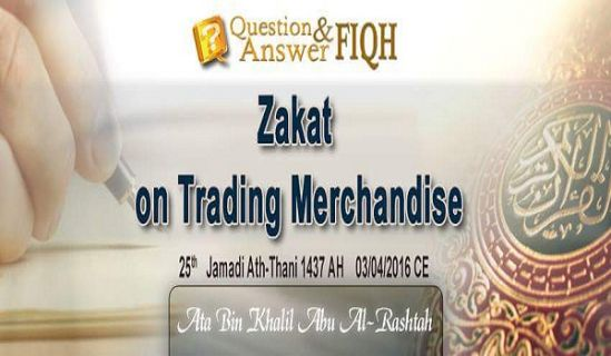 Ameer FB Question & Answer: Zakat on Trading Merchandise