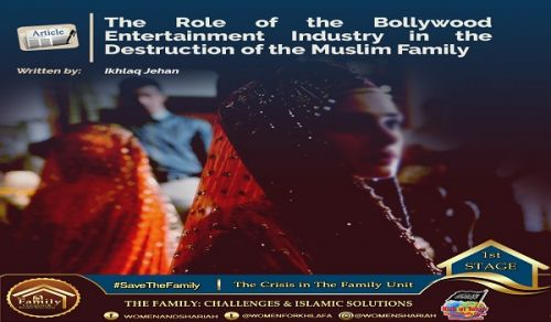 The Role of the Bollywood Entertainment Industry in the Destruction of the Muslim Family