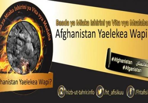 """Afisi Kuu ya Habari: Angazo Maalum """"Baada ya Miaka Ishirini ya Vita vya Msalaba, Afghanistan Yaelekea Wapi?!"""""""