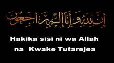 Tanzia ya Mbebaji Ulinganizi Ndugu Hasan Duwaik Abi Adnan