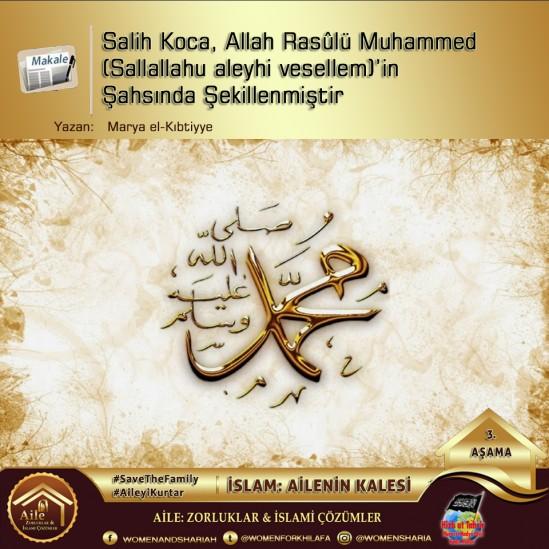 Salih Koca, Allah Rasûlü Muhammed (Sallallahu aleyhi vesellem)'in Şahsında Şekillenmiştir