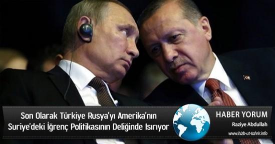 Son Olarak Türkiye Rusya'yı Amerika'nın Suriye'deki İğrenç Politikasının Deliğinde Isırıyor