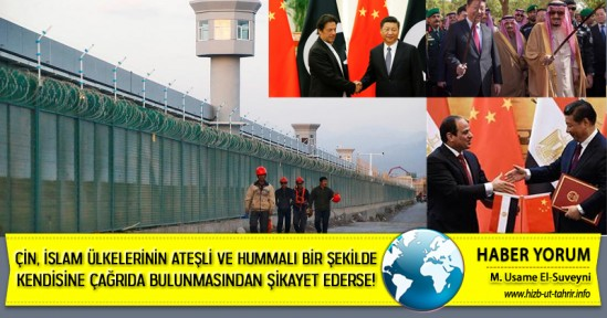 Çin, İslam Ülkelerinin Ateşli ve Hummalı Bir Şekilde Kendisine Çağrıda Bulunmasından Şikayet Ederse!
