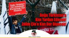 Doğu Türkistan'a Kim Yardım Edecek! Zalim Çin'e Kim Dur Diyecek!