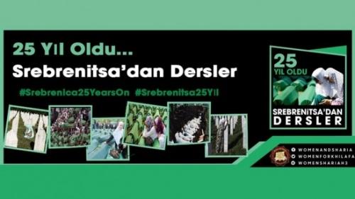 """(Güncellendi) Hizb-ut Tahrir Merkezi Medya Ofisi Kadın Kolları Kampanyası: """"25 Yıl Oldu: Srebrenitsa'dan Çıkarılacak Dersler"""""""