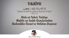 -Taziye- Hizb-ut Tahrir / Türkiye Vilayeti Muhlis ve Sadık Gençlerinden  Bedreddin Özcan'ın Vefatını Duyurur