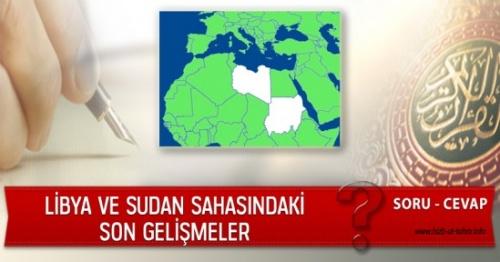 Libya ve Sudan Sahasındaki Son Gelişmeler