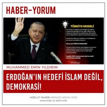 Erdoğan'ın Hedefi İslam Değil, Demokrasi!